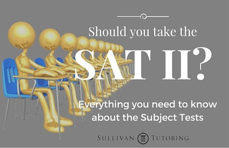 Should you take the SAT II (Subject Tests)?