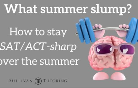 How to stay SAT/ACT-sharp over the summer
